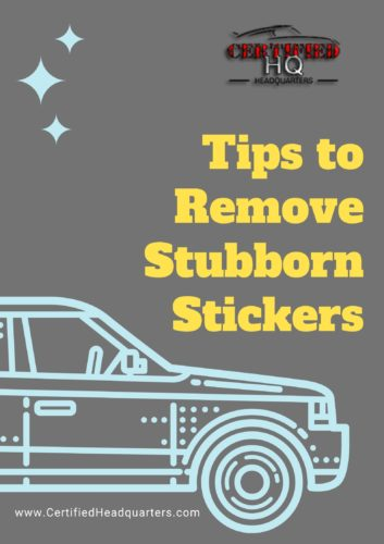 Tips to Remove Stubborn Stickers